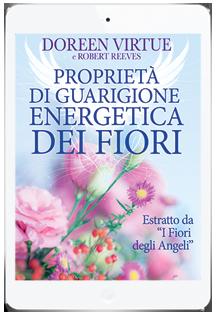 I fiori degli angeli proprietà di guarigione energetica dei fiori