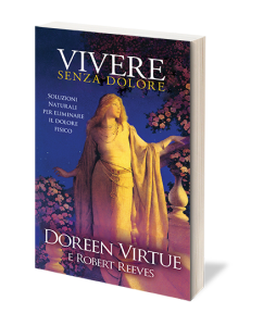 Vivere senza Dolore di Doreen Virtue e Robert Reeves