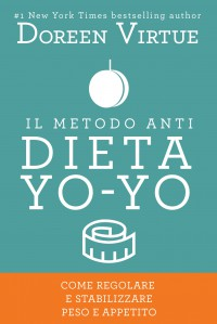 Il Metodo Anti Dieta Yo Yo - Doreen Virtue