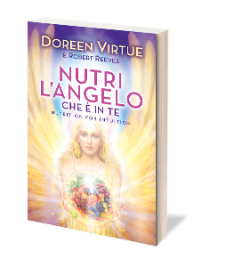 Nutri l'Angelo che è in Te di Doreen Virtue, Robert Reeves