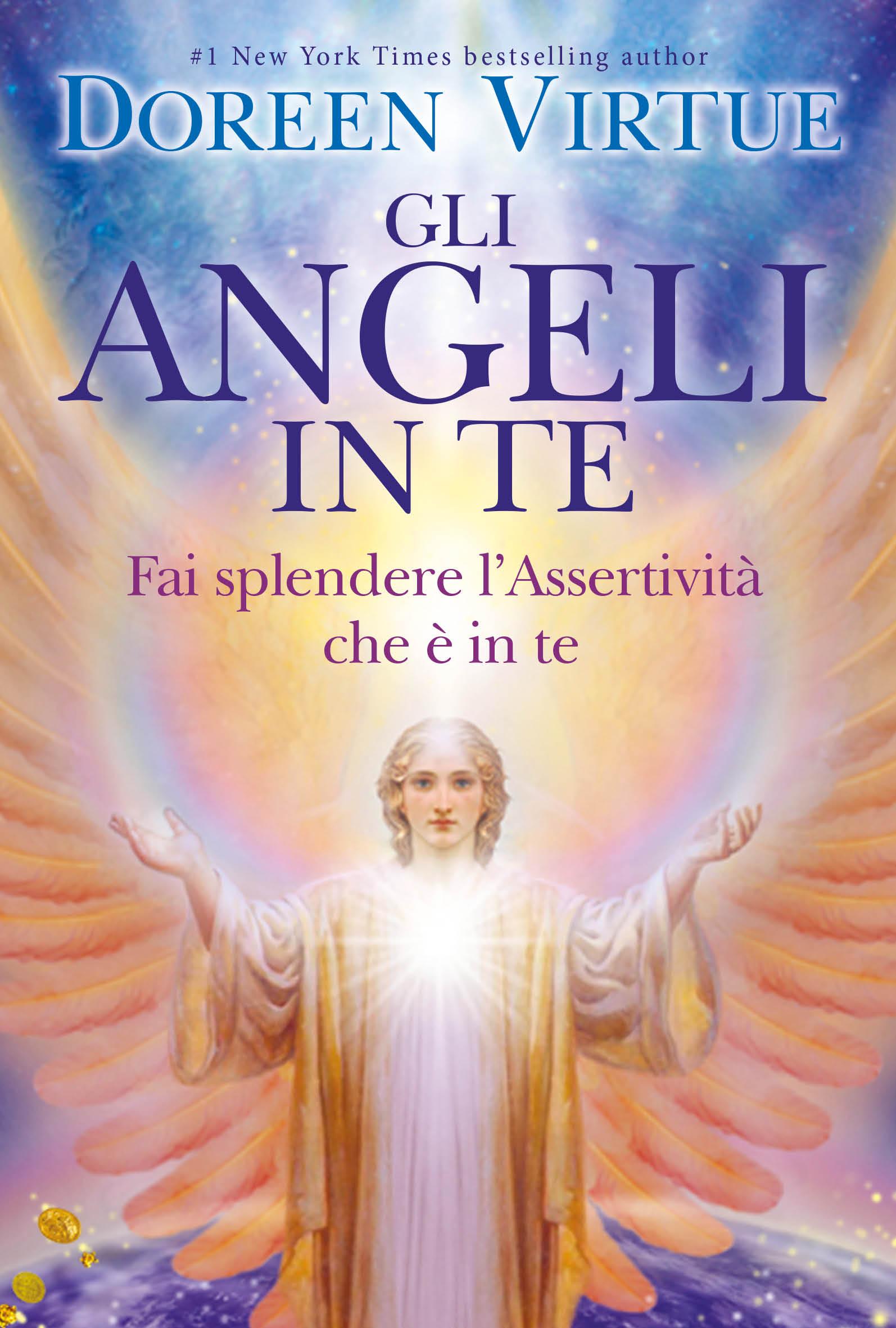 Gli Angeli in Te - Nuova Edizione - Doreen Virtue